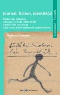Mateusz Chmurski - Journal, fiction, identité(s) - Modernités littéraires d'Europe centrale (1880-1920) à travers les œuvres de Géza Csats, Karol Irzykowski, Ladislav Klima.