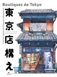 Télécharger des livres google mac Boutiques de Tokyo  - L'art du dessin de Mateusz Urbanowicz in French PDB DJVU PDF par Mateusz Urbanowicz 9782356392800
