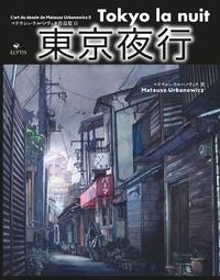 Mateusz Urbanowicz - Tokyo la nuit - L'art du dessin de Mateusz Urbanowicz.