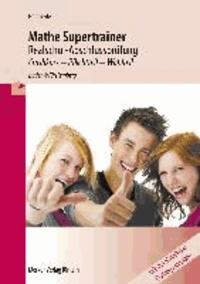 Mathe Supertrainer 2014 - Realschul-Abschlussprüfung - Crashkurs - Pflichtteil - Wahlteil.