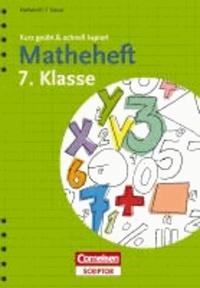 Matheheft 7. Klasse - kurz geübt & schnell kapiert.