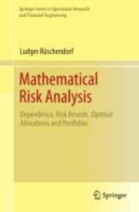 Mathematical Risk Analysis - Dependence, Risk Bounds, Optimal Allocations and Portfolios.