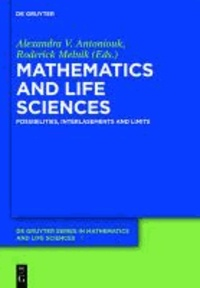 Mathematics and Life Sciences - Possibilities, Interlasements and Limits.