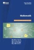 Mathematik - Berufsreifeprüfung / Lehre mit Matura - Basierend auf dem aktuellsten Grundkompetenzkatalog Teil A für BRP - Österreich.