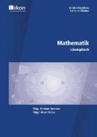 Mathematik - Berufsreifeprüfung / Lehre mit Matura. Lösungsbuch - Basierend auf dem aktuellsten Grundkompetenzkatalog Teil A für BRP - Österreich.