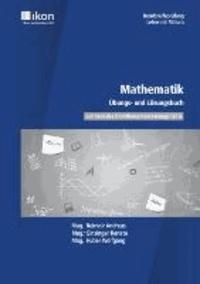 Mathematik - Berufsreifeprüfung / Lehre mit Matura. Übungs- und Lösungsbuch - Übungs- und Lösungsbuch zum Mathematik Lehrbuch RE-23168.