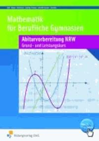 Mathematik für Berufliche Gymnasien. Abiturvorbereitung. Nordrhein-Westfalen - Grundkurs und Leistungskurs - Wirtschaft und Verwaltung Arbeitsbuch.