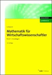 Mathematik für Wirtschaftswissenschaftler 1 - Grundlagen.