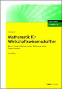 Mathematik für Wirtschaftswissenschaftler 3 - Lineare Algebra, Lineare Optimierung und Graphentheorie..