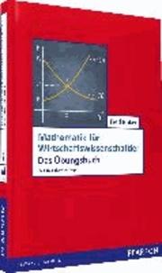 Mathematik für Wirtschaftswissenschaftler - Das Übungsbuch.