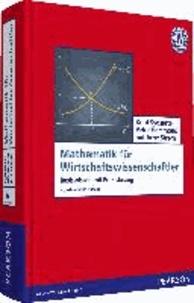 Mathematik für Wirtschaftswissenschaftler - Basiswissen mit Praxisbezug.