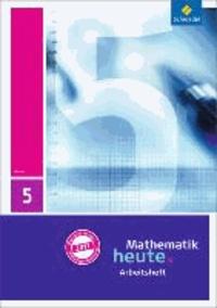 Mathematik heute 5. Arbeitsheft mit Lösungen. Hessen - Ausgabe 2011.