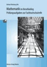 Mathematik im Berufskolleg. Baden-Württemberg 2014 - Prüfungsaufgaben zur Fachhochschulreife.
