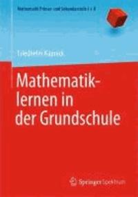 Mathematiklernen in der Grundschule.