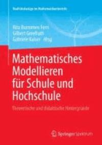 Mathematisches Modellieren für Schule und Hochschule - Theoretische und didaktische Hintergründe.