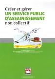 Mathéo Ortes et Marco Bastenne - Créer et gérer un service public d'assainissement non collectif.