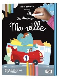 Mathew Neil - Je dessine ma ville - Mon ardoise avec 8 petites craies et un effaceur.