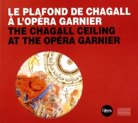 Mathias Auclair et Pierre Provoyeur - Le plafond de Chagall à l'Opéra Garnier - The Chagall Ceiling at the Opéra Garnier.
