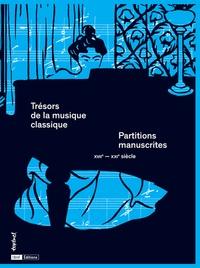 Mathias Auclair - Trésors de la musique classique - Partitions manuscrites. XVIIe-XXIe siècle.
