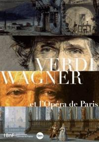Mathias Auclair et Christophe Ghristi - Verdi, Wagner et l'opéra de Paris.