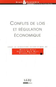Mathias Audit et Horatia Muir Watt - Conflits de lois et régulation économique - L'expérience du marché intérieur.