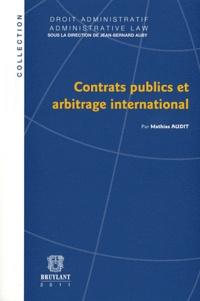 Mathias Audit - Contrats publics et arbitrage international.