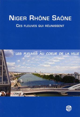 Niger Rhône Saône. Ces fleuves qui réunissent