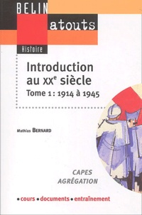 Mathias Bernard - Introduction au XXe siècle - Tome 1 : De 1914 à 1945.