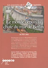 Mathias Bernard et Michel Favory - Le monde depuis la chute du mur de Berlin - Les journées de l'APHG Aquitaine Actes 2011.