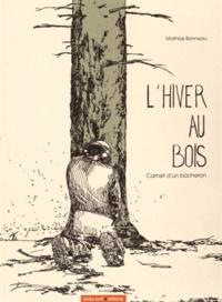 Deedr.fr L'hiver au bois - Carnet d'un bûcheron Image