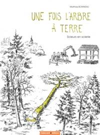 Mathias Bonneau - Une fois l'arbre à terre - Scieurs en scierie.