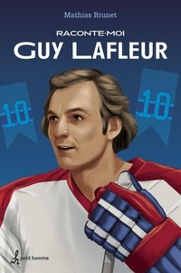 Mathias Brunet - Raconte-moi Guy Lafleur  – Nº 43.