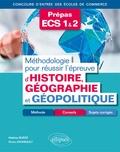 Mathias Burgé et Elvina Joigneault - Méthodologie pour réussir l'épreuve d'Histoire-Géographie et Géopolitique Prépas ECS 1 & 2 - Méthodes, conseils et sujets corrigés.