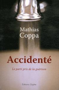 Mathias Coppa - Accidenté - Le parti pris de la guérison.
