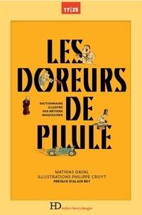 Mathias Daval - Les doreurs de pilule - Dictionnaire illustré des métiers imaginaires.