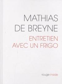 Mathias de Breyne - Entretien avec un frigo.