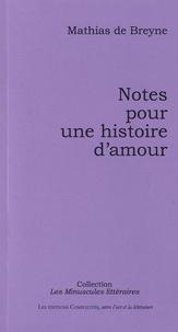 Mathias de Breyne - Notes pour une histoire d'amour.