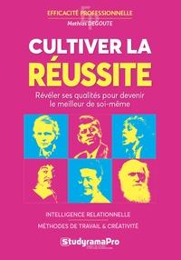 Histoiresdenlire.be Cultiver la réussite - Intelligence relationnelle, méthodes de travail, créativité Image