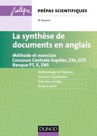 Mathias Degoute - La synthèse de documents en anglais Prépas scientifiques - Méthodes et exercices, Concours Centrale-Supélec, E3a, CCP, Banque PT, X, ENS.