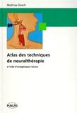 Mathias Dosch - ATLAS DES TECHNIQUES DE NEURALTHERAPIE A L'AIDE D'ANALGESIQUES LOCAUX.