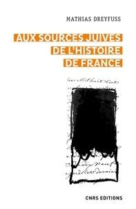 Mathias Dreyfuss - Les sources juives de l'histoire de France.
