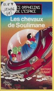 Mathias Dunant - Les Chevaux de Soulimane.