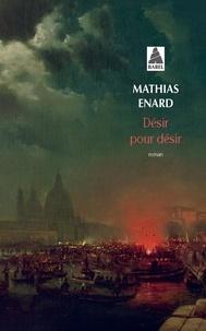 Mathias Enard - Désir pour désir.