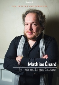 Mathias Enard - J'y mets ma langue à couper.