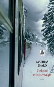 Mathias Enard - L'alcool et la nostalgie.