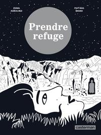 Mathias Enard et Zeina Abirached - Prendre refuge.