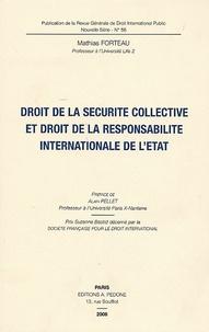 Mathias Forteau - Droit de la sécurité collective et droit de la responsabilité internationale de l'Etat.