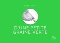 Mathias Friman - D'une petite graine verte.