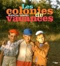 Mathias Gardet - Les colonies de vacances.