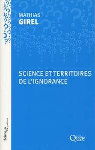 Mathias Girel - Science et territoires de l'ignorance.